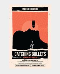 Catching Bullets: Memoirs of a Bond Fan